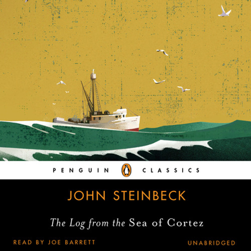 The Log from the Sea of Cortez by John Steinbeck, read by Joe Barrett