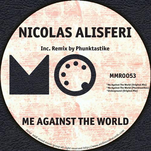 Nicolas Alisferi -  Me Against The World (Original Mix)