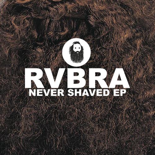RVBRA - Never Shaved [LuckyBeard Rec]