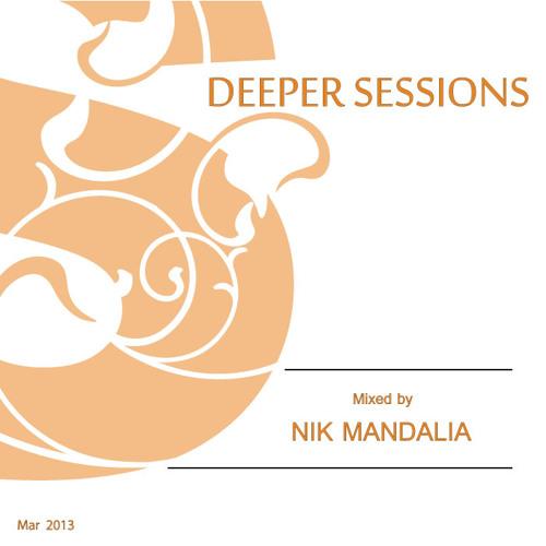 Nik Mandalia Deeper Sessions Mar 2013