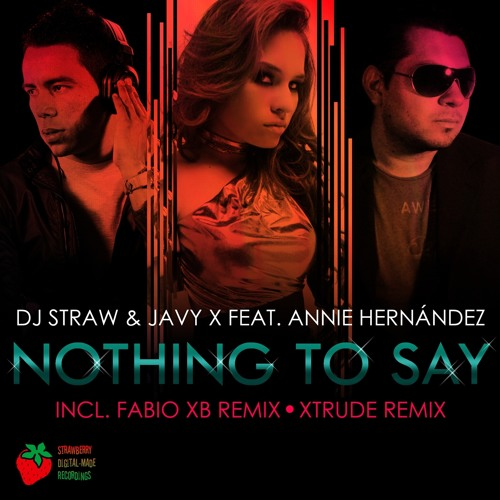 Javy X & DJ Straw feat. Annie Hernandez - Nothing to say (Intro Mix)