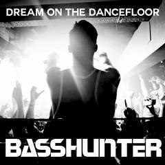 BASSHUNTER - Dream On The Dancefloor (Video Mix)