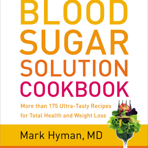 The Blood Sugar Solution Cookbook - Cooking Is a Revolutionary Act