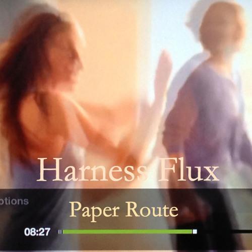 Harness Flux - Paper Route