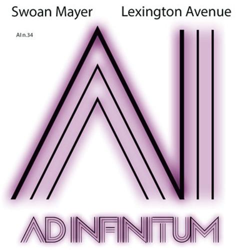 ADINFINITUM 028: Swoan Mayer - Lexington Avenue