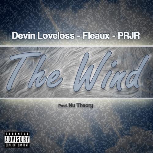 The Wind - Devin Loveloss, Fleaux & PRJR (prod. by Nu Theory)