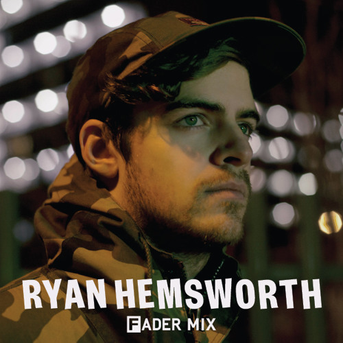 FADER Mix: Ryan Hemsworth