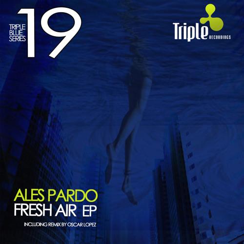 Ales Pardo - Fresh Air (Oscar Lopez Remix)