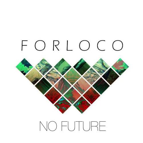 Forloco - No Future