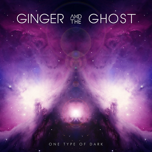 Ginger And TheGhost - One Type Of Dark