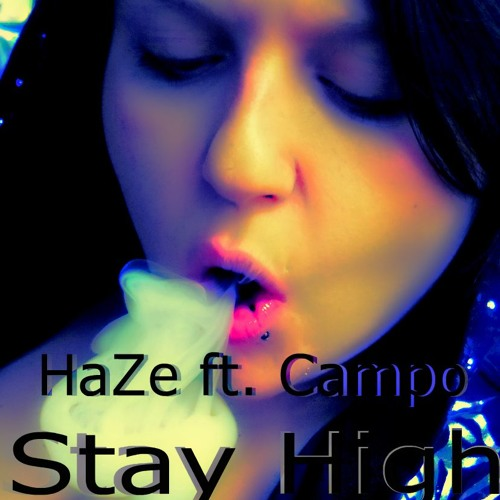 Stay High ft. Campo of Platinum Star Records