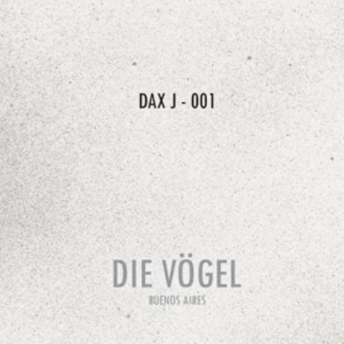 Dax J @ Die Vogel - Buenos Aries, Argentina - 25.01.13 (Die Vogel Podcast 001)
