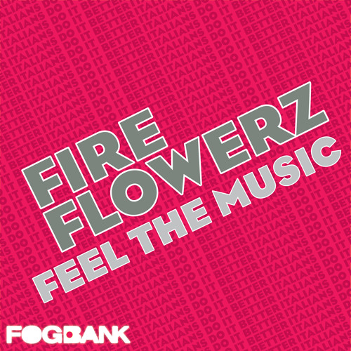 Fire Flowerz - Feel The Music (Preview)
