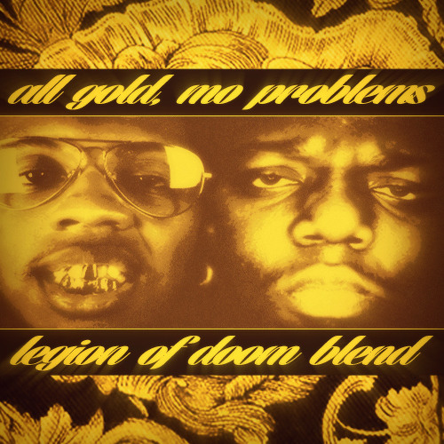 Trinidad James vs. The Notorious B.I.G. - All Gold, Mo Problems (Legion Of Doom Blend) (Clean)