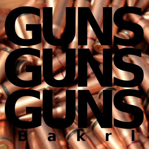 GUNSGUNSGUNS - Bakrl