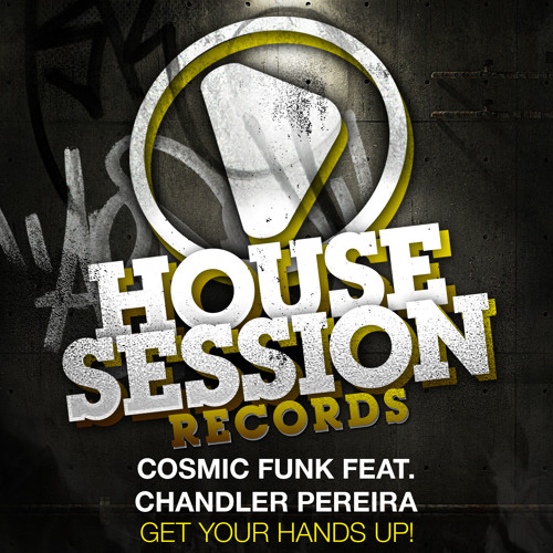 COSMIC FUNK feat. Chandler Pereira - Get Your Hands Up! (DJ Sign Remix)(SNIPPET)