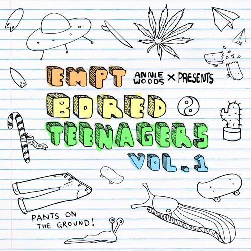 EMPT Presents: Bored Teenagers Vol. 1 by Annie Woods