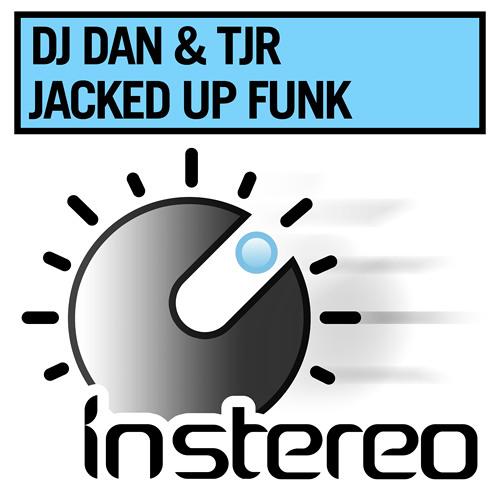 DJ Dan & TJR - Jacked Up Funk (Original)