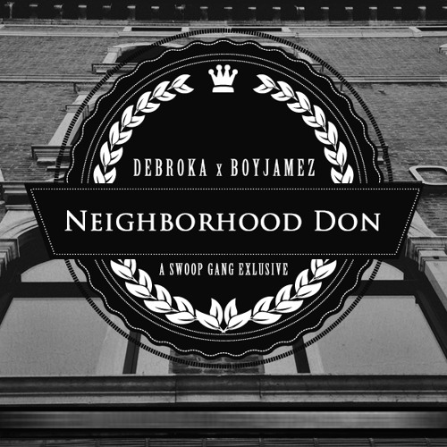Neighborhood Don by DEBROKA and BoyJamez