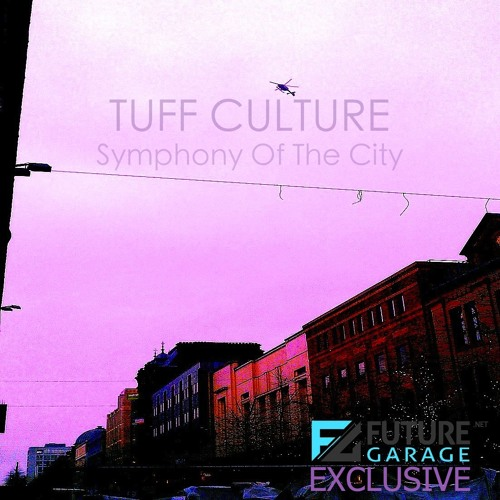 Symphony Of The City by Tuff Culture - FutureGarage.NET Exclusive