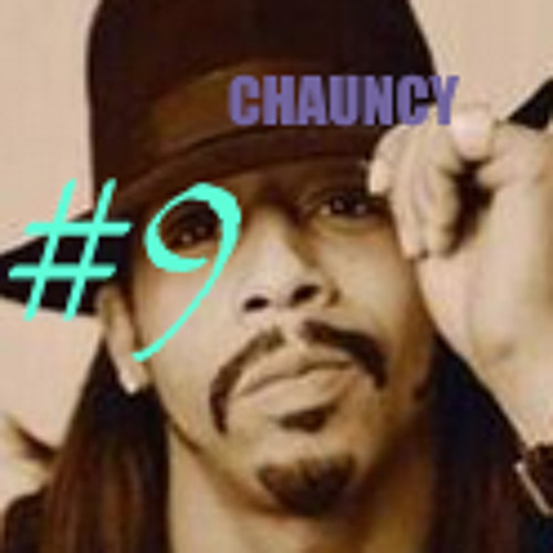 #9 CHAUNCEY (Im your daddy)
