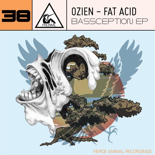 Ozien & Fat Acid - Bassception