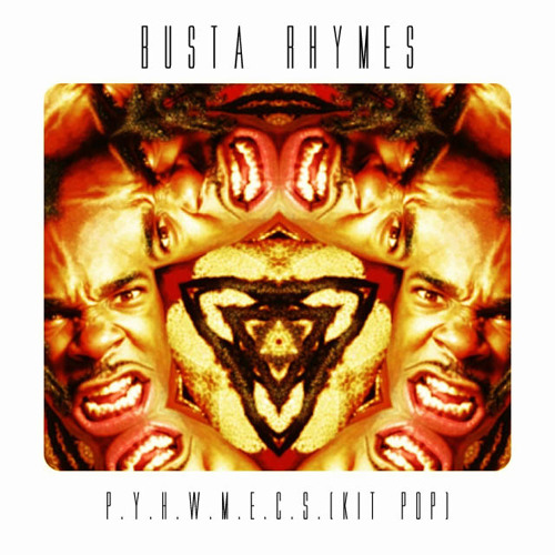 Busta Rhymes - P.Y.H.W.M.E.C.S. (Kit Pop remix)