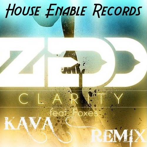 Zedd - Clarity (KAVA Remix)