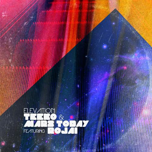 Elevation - Teeko & Mars Today Feat. Rojai