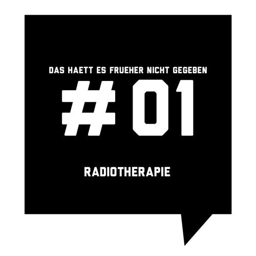 Das haett es frueher nicht gegeben #01: Radiothérapie