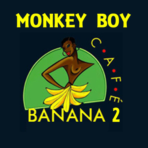 Monkey Boy -  Cafe Banana Vol. 2