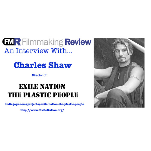 An Interview with Charles Shaw: Director of Exile Nation – The Plastic People