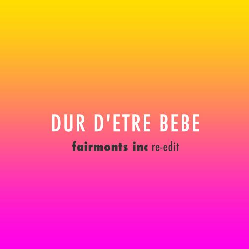 Jordy - Dur D'Etre Bebe (Fairmonts Inc. Re Work)