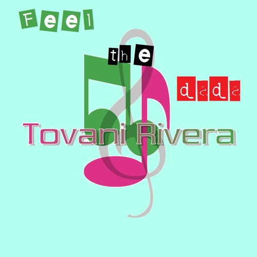 Feel The Dada (Tovani Rivera second feel mix)