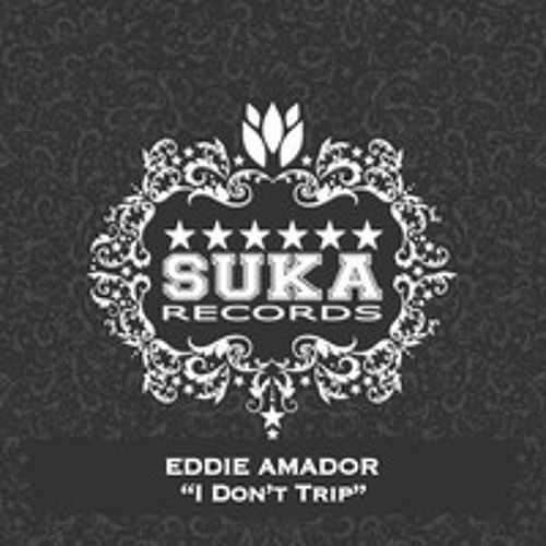 Eddie Amador - I don't trip (The Green Lung Remix)
