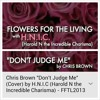 H.N.I.C (Harold N the Incredible Charisma)-Don't Judge Me (Cover)