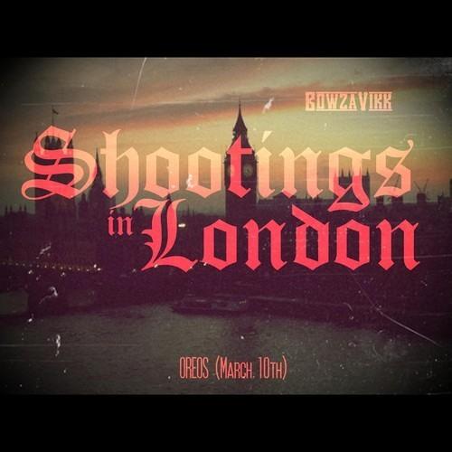 Bowza Vikk- Shooting In London (Hadd Matter)