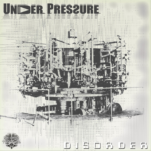 Under Pressure - Zombieland (Ep DisOrder - Neurotrance Rec)