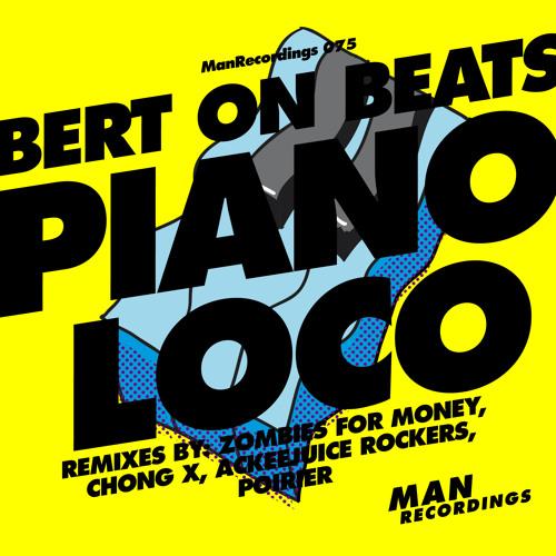 Bert On Beats - Piano Loco Minimix