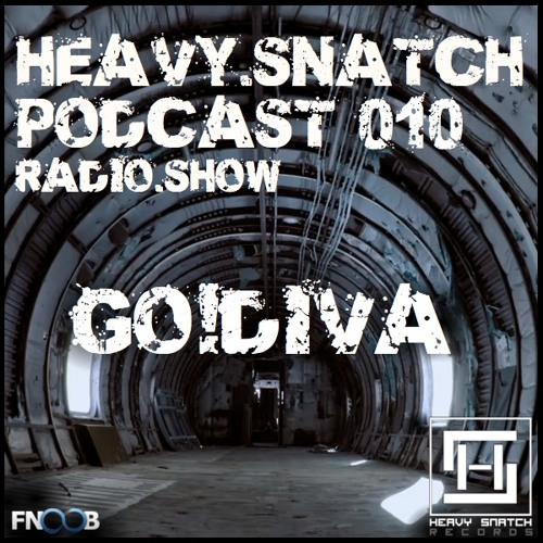 HSR Podcast #10 // GO!DIVA (Heavy Snatch Radioshow on Fnoob)