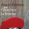 Alice Ferney | Cherchez la femme