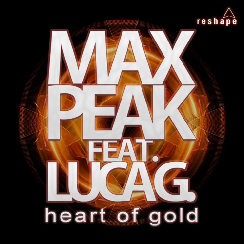 Max Peak Feat Luca G - Heart Of Gold (Emotional Radio Edit)