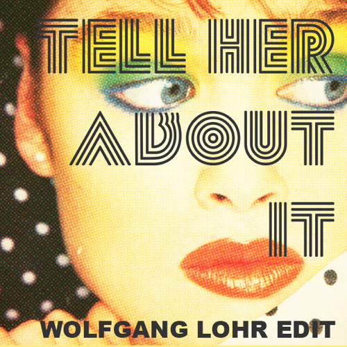 Billy Joel - Tell Her About It (Wolfgang Lohr Remix) FREE DOWNLOAD