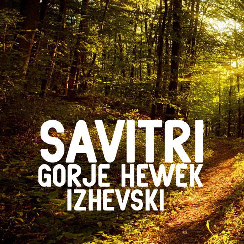Gorje Hewek & Izhevski - Savitri