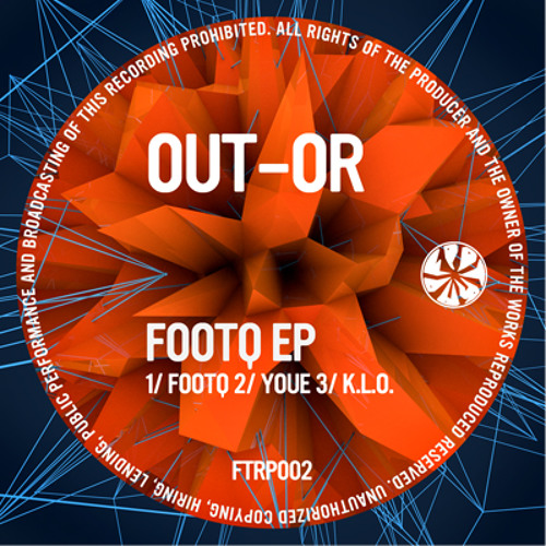 FTRP002: Out-Or - Footq EP