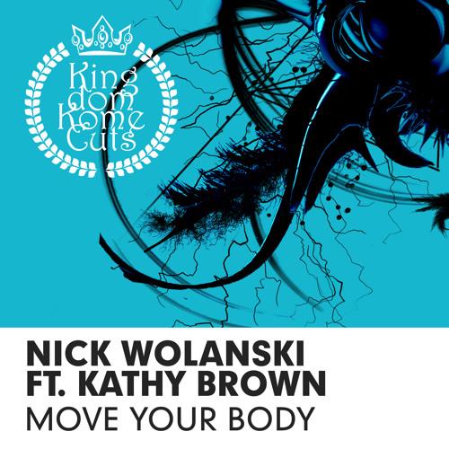 Nick Wolanski & Kathy Brown - Move Your Body (D.O.N.S. Remix)