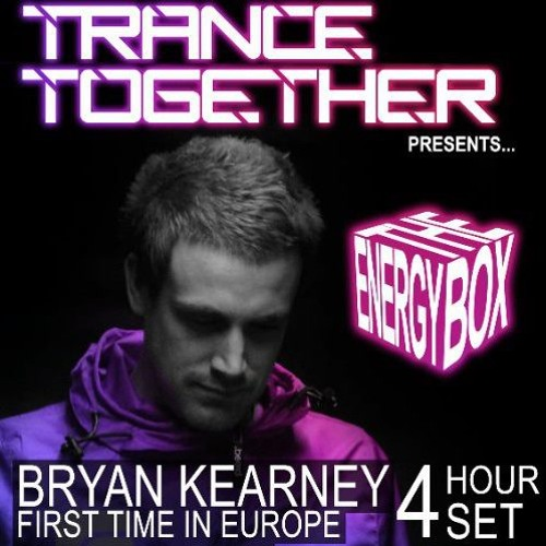 Bryan Kearney LIVE @ The Energy Box Trance Together London February 23rd 2013