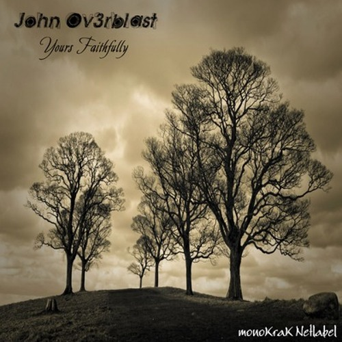 John  Ov3rblast - Yours Faithfully