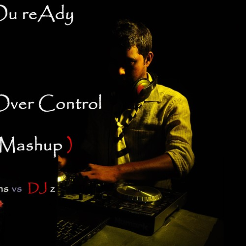 aRe yOu reAdy To Take Over Control ( DJ z Mashup ) ft.Eva Simons