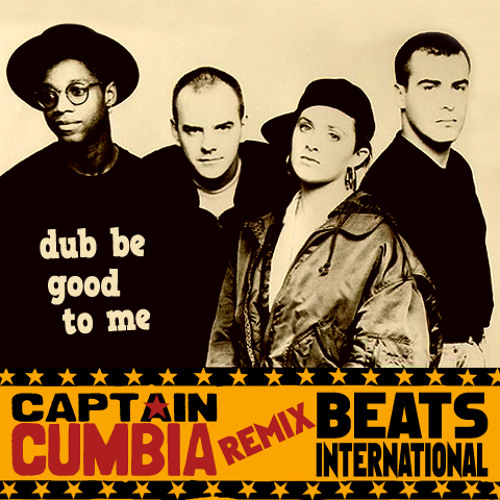 Captain Cumbia remix BEATS INTERNATIONAL [Dub Be Good To Me]